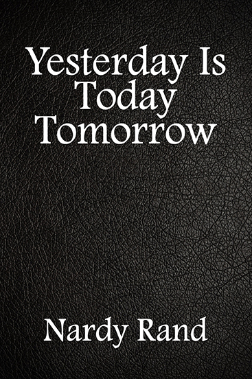 YESTERDAY IS TODAY TOMORROW-01